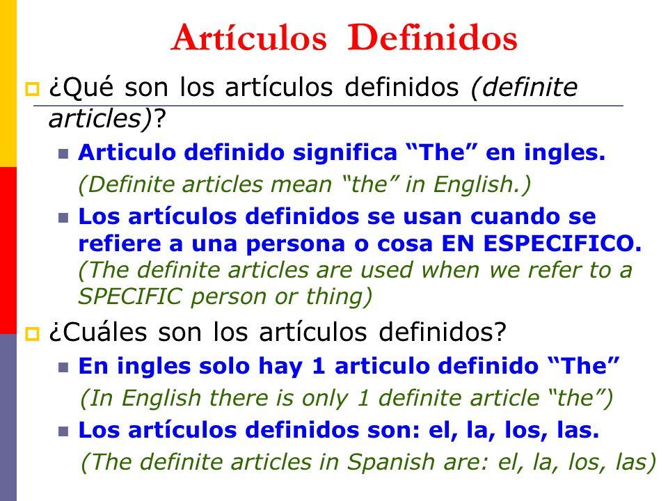Artículos Definidos ¿Qué son los artículos definidos (definite articles) Articulo definido significa The en ingles.