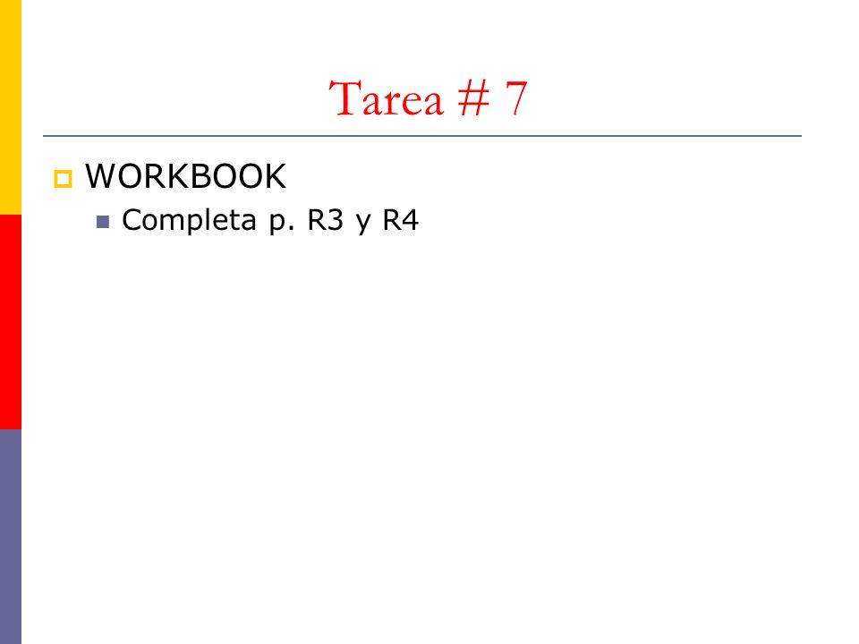 Tarea # 7 WORKBOOK Completa p. R3 y R4