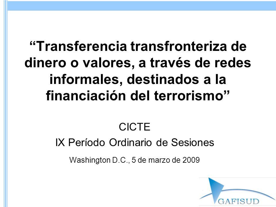 Transferencia transfronteriza de dinero o valores, a través de redes informales, destinados a la financiación del terrorismo