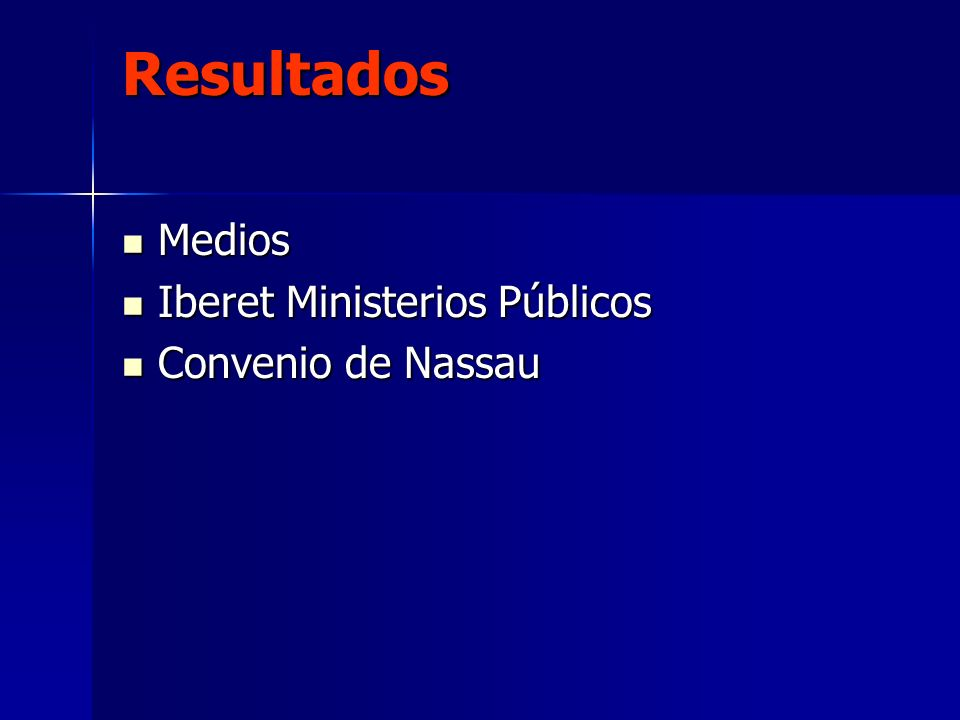 Resultados Medios Iberet Ministerios Públicos Convenio de Nassau