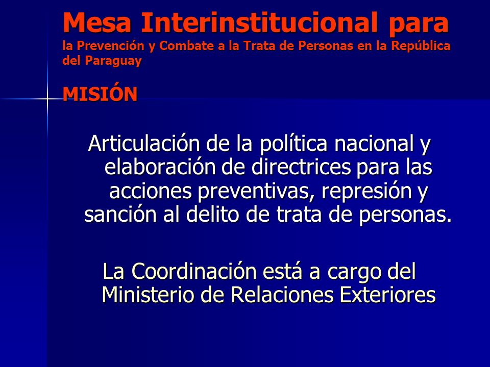 La Coordinación está a cargo del Ministerio de Relaciones Exteriores
