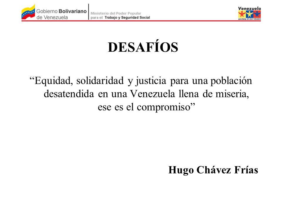 DESAFÍOS Equidad, solidaridad y justicia para una población desatendida en una Venezuela llena de miseria, ese es el compromiso