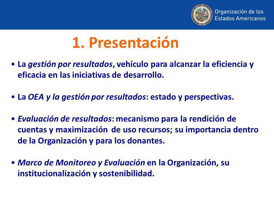 1. Presentación La gestión por resultados, vehículo para alcanzar la eficiencia y eficacia en las iniciativas de desarrollo.