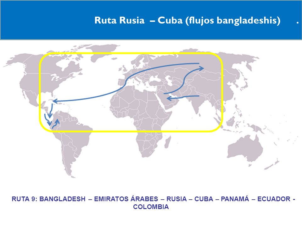 Ruta Rusia – Cuba (flujos bangladeshis) .