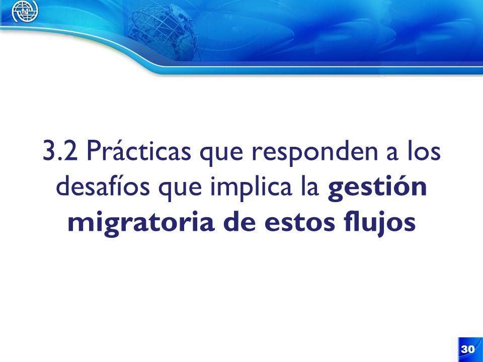 3.2 Prácticas que responden a los desafíos que implica la gestión migratoria de estos flujos
