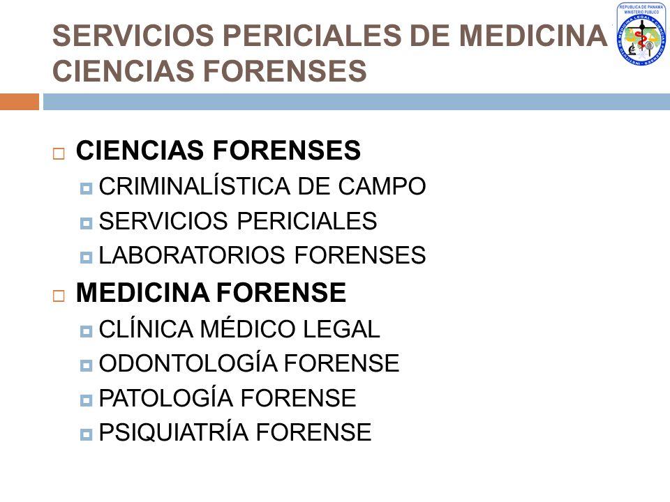 SERVICIOS PERICIALES DE MEDICINA Y CIENCIAS FORENSES