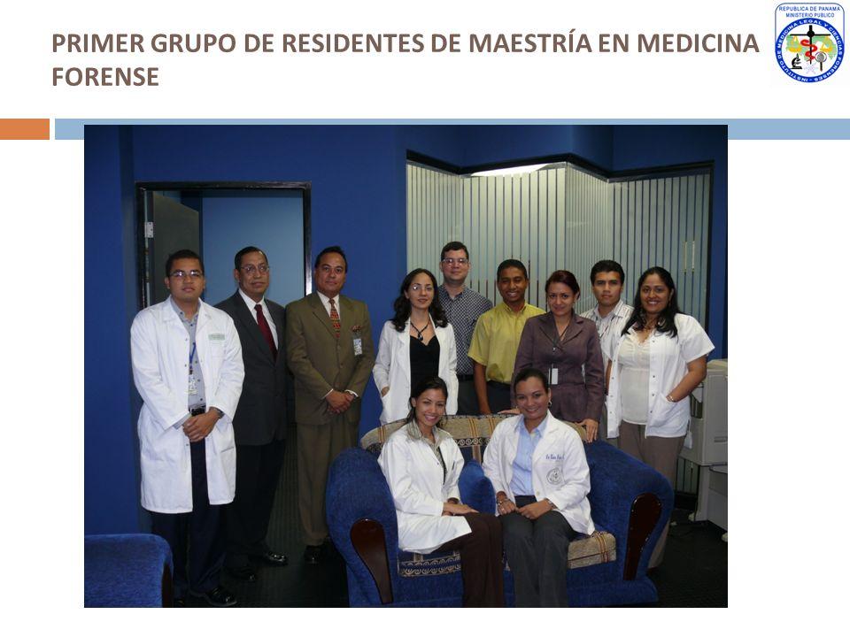 PRIMER GRUPO DE RESIDENTES DE MAESTRÍA EN MEDICINA FORENSE