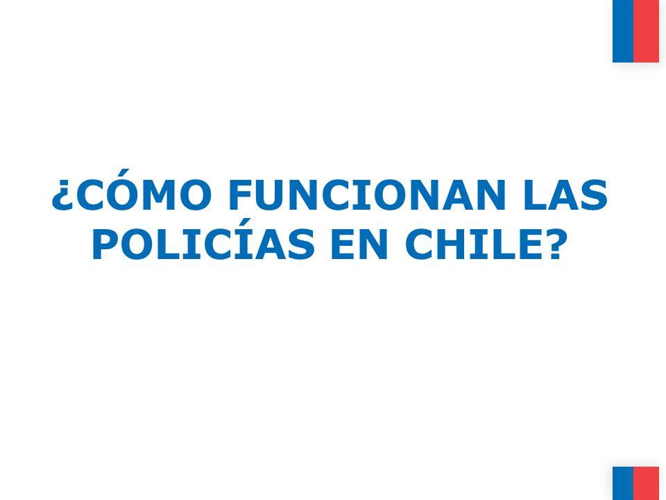 ¿CÓMO FUNCIONAN LAS POLICÍAS EN CHILE