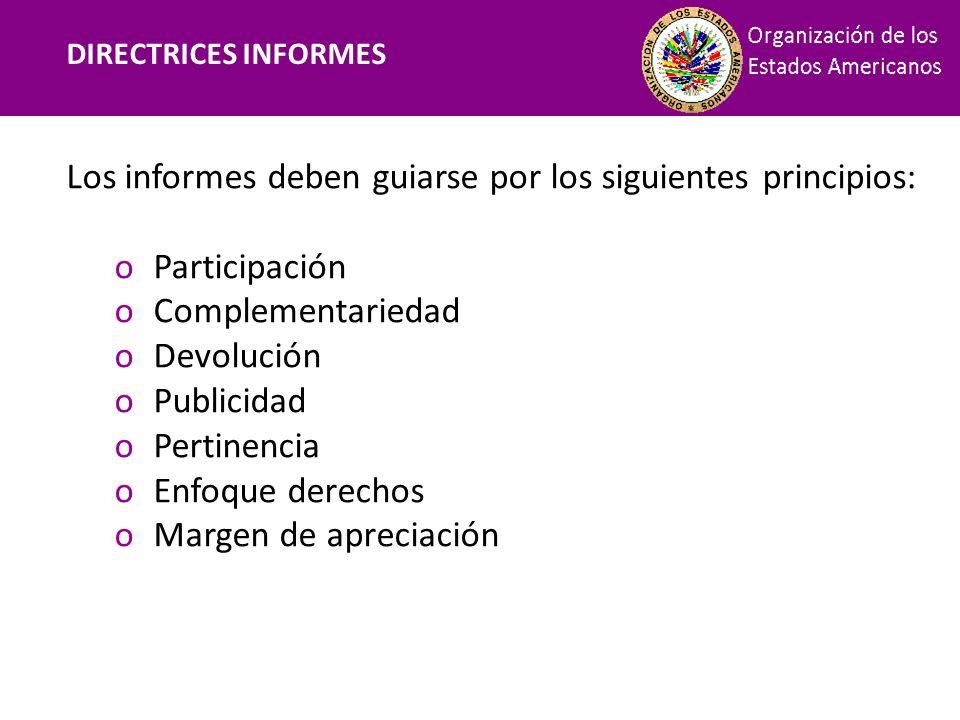 DIRECTRICES INFORMES Financiamiento. Los informes deben guiarse por los siguientes principios: Participación.