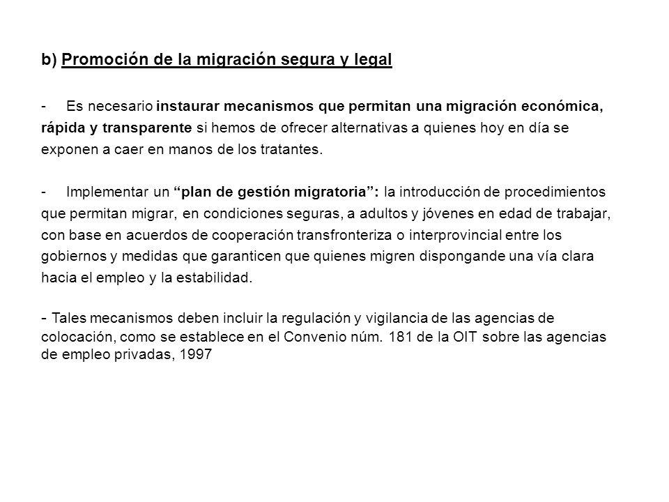 b) Promoción de la migración segura y legal
