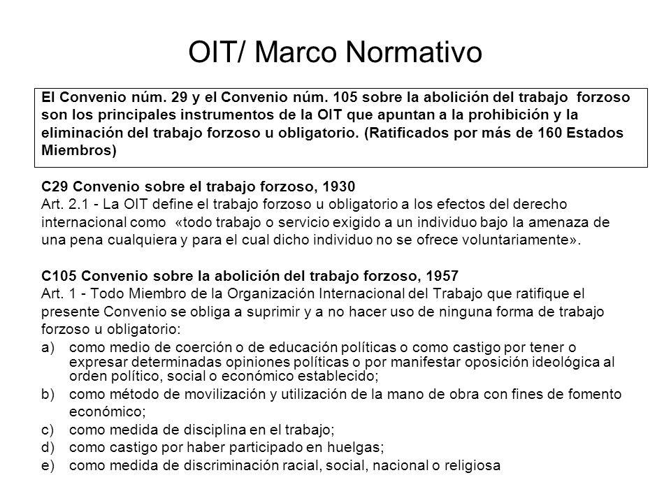 OIT/ Marco Normativo El Convenio núm. 29 y el Convenio núm. 105 sobre la abolición del trabajo forzoso.