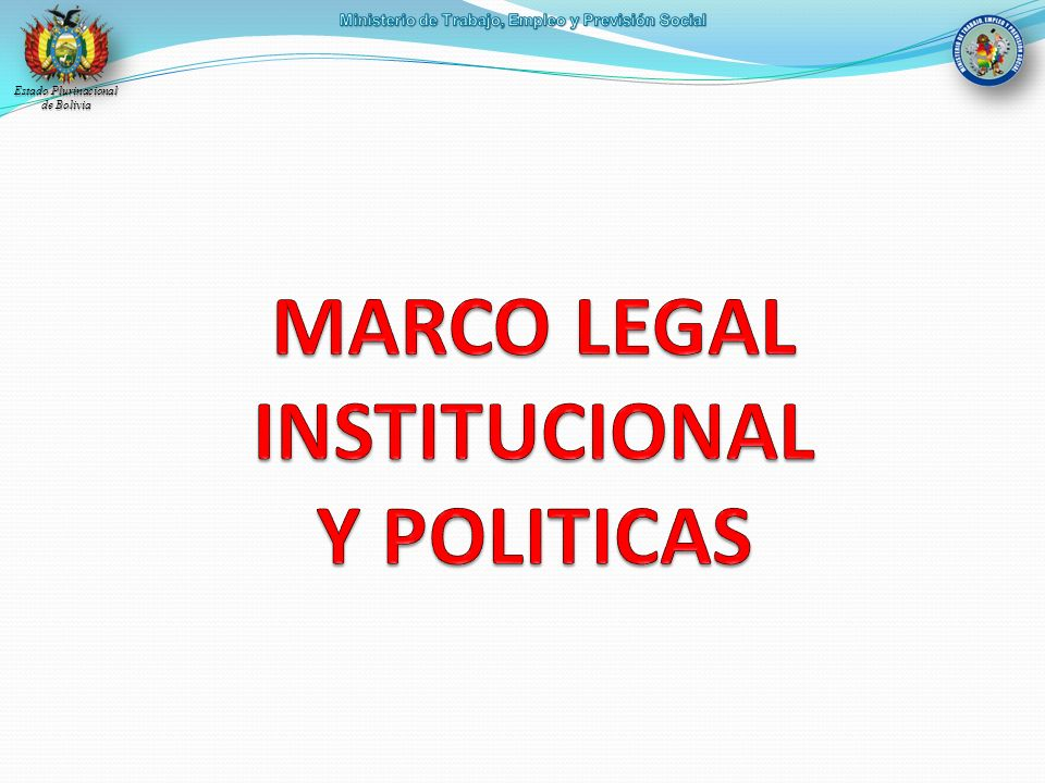 MARCO LEGAL INSTITUCIONAL Y POLITICAS