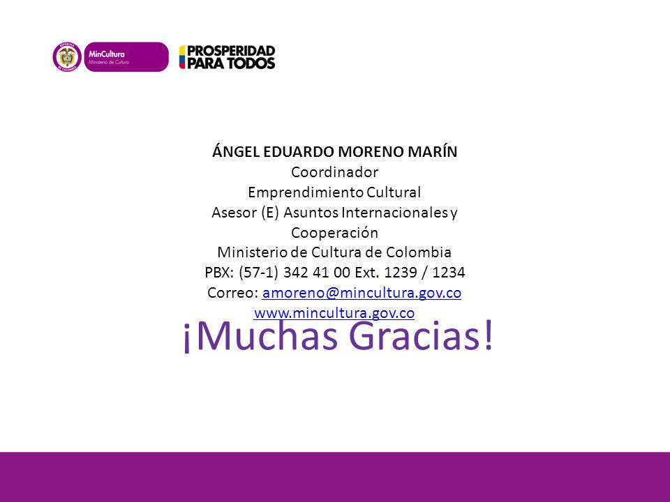 ¡Muchas Gracias! ÁNGEL EDUARDO MORENO MARÍN Coordinador