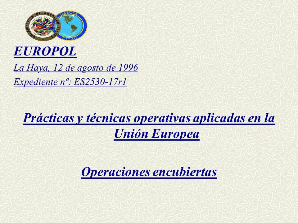 Prácticas y técnicas operativas aplicadas en la Unión Europea