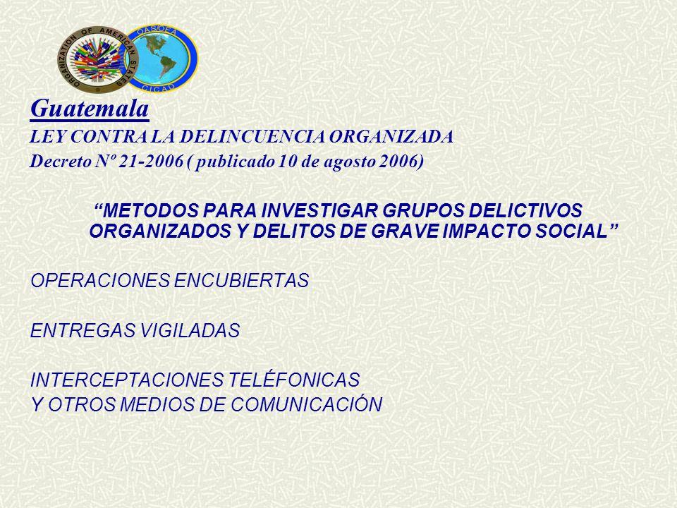 Guatemala LEY CONTRA LA DELINCUENCIA ORGANIZADA