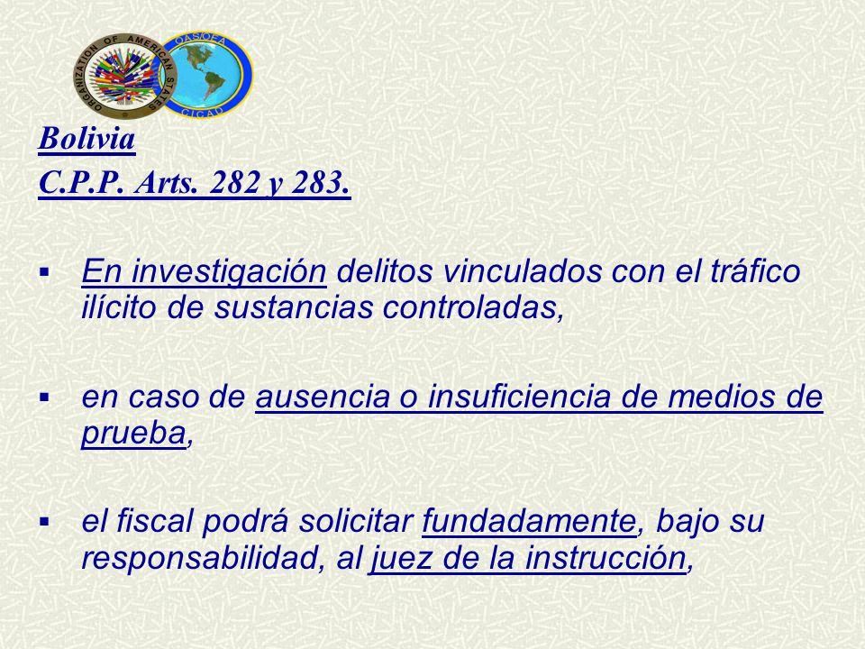 Bolivia C.P.P. Arts. 282 y 283. En investigación delitos vinculados con el tráfico ilícito de sustancias controladas,