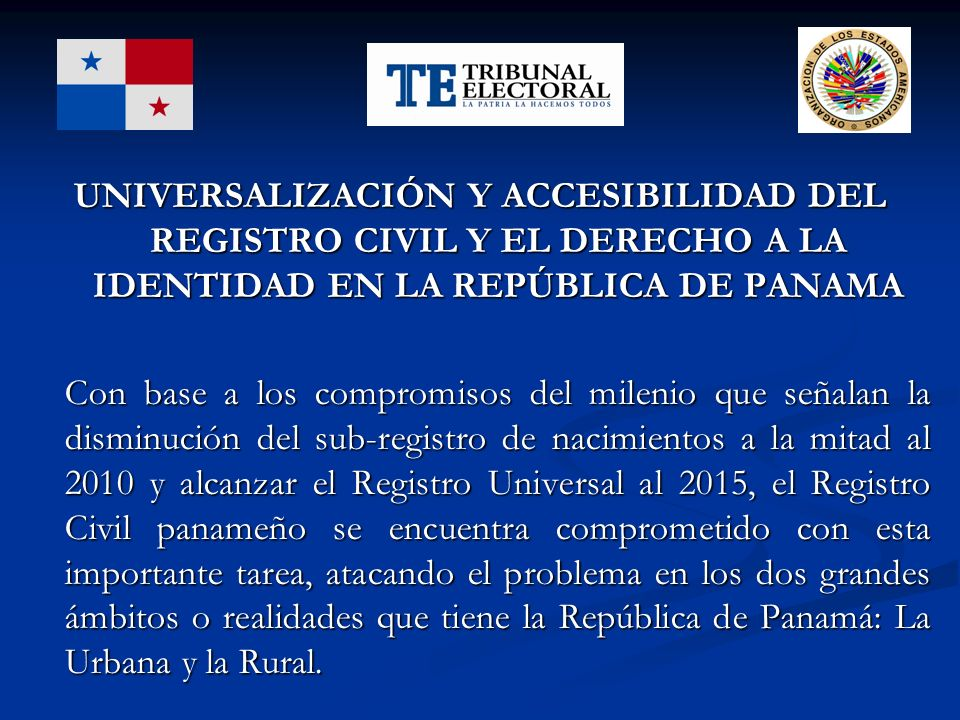 UNIVERSALIZACIÓN Y ACCESIBILIDAD DEL REGISTRO CIVIL Y EL DERECHO A LA IDENTIDAD EN LA REPÚBLICA DE PANAMA