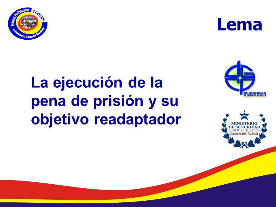 Lema La ejecución de la pena de prisión y su objetivo readaptador