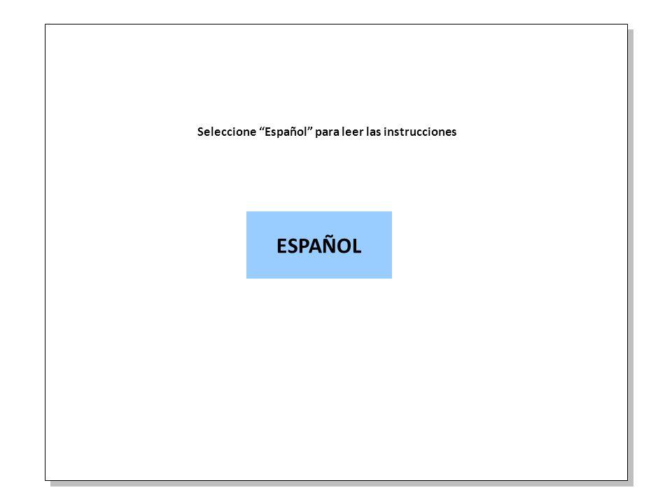 Seleccione Español para leer las instrucciones