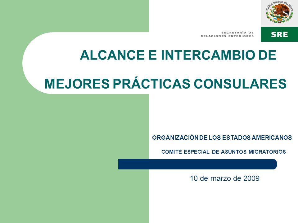 ALCANCE E INTERCAMBIO DE MEJORES PRÁCTICAS CONSULARES