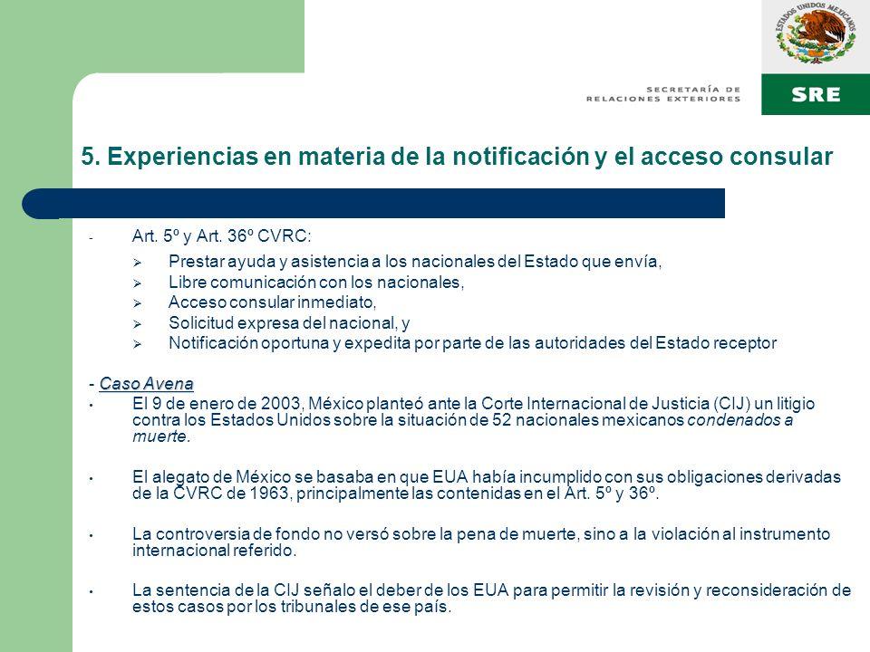 5. Experiencias en materia de la notificación y el acceso consular