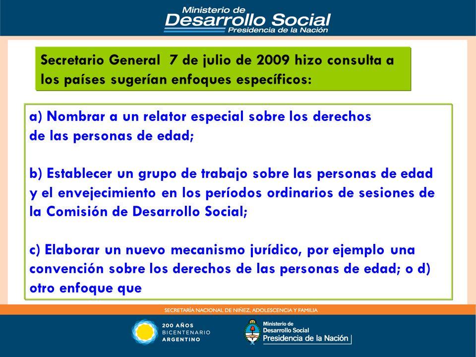 Secretario General 7 de julio de 2009 hizo consulta a los países sugerían enfoques específicos: