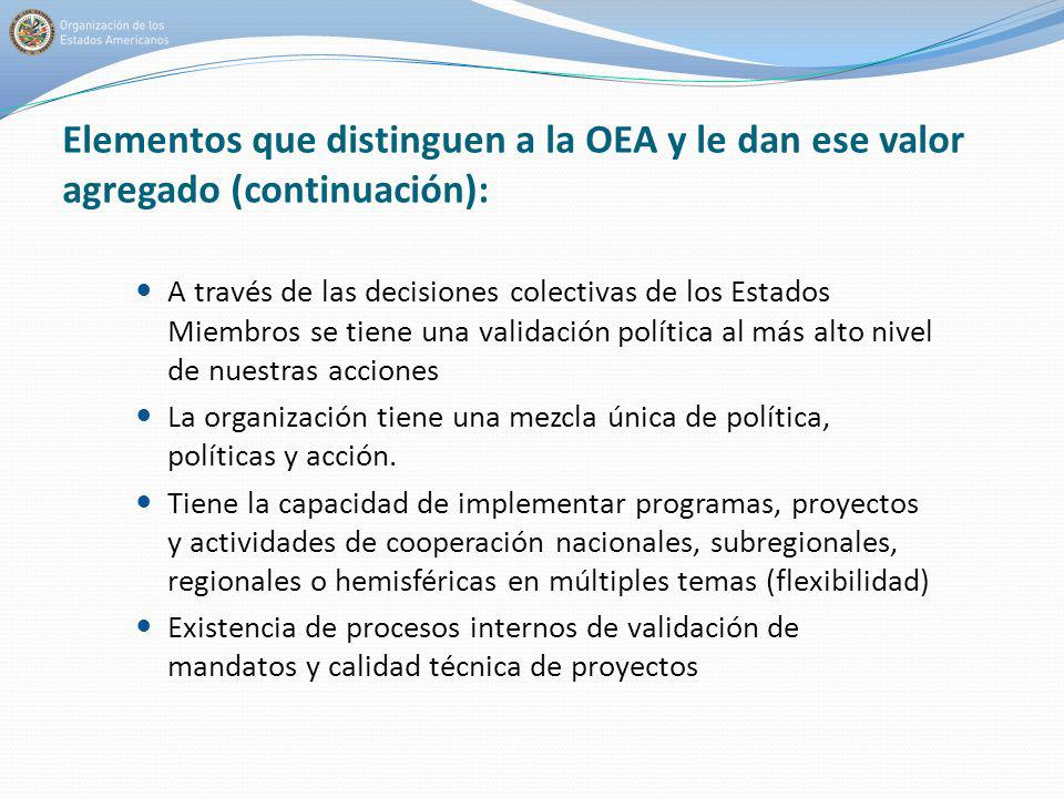 Elementos que distinguen a la OEA y le dan ese valor agregado (continuación):