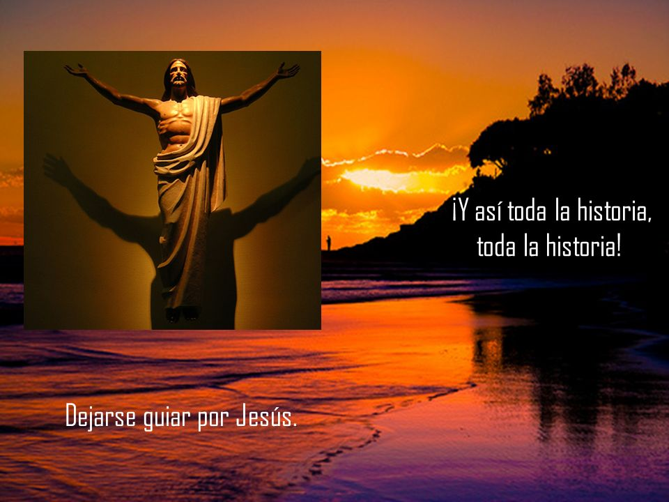 Dejarse guiar por Jesús.