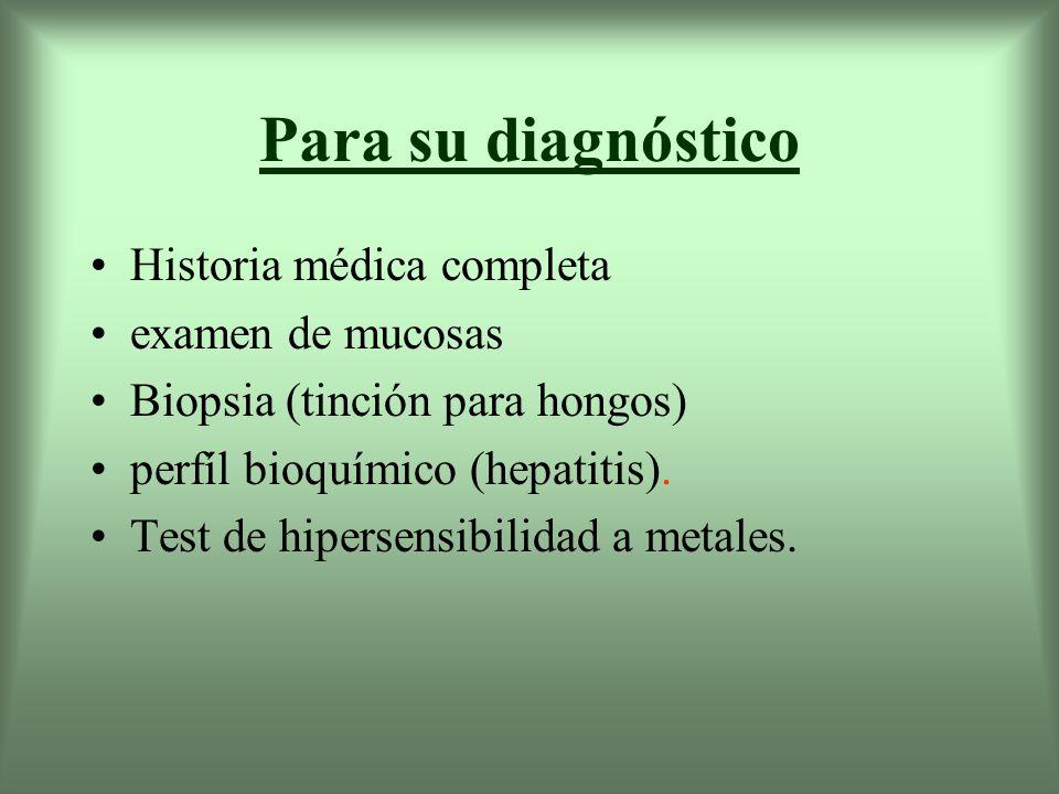 Para su diagnóstico Historia médica completa examen de mucosas