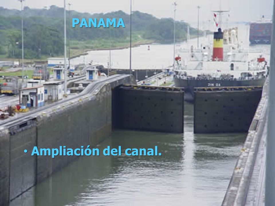 PANAMA Ampliación del canal.