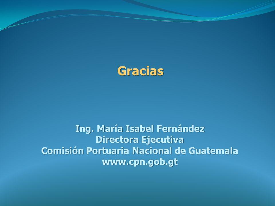 Ing. María Isabel Fernández Comisión Portuaria Nacional de Guatemala