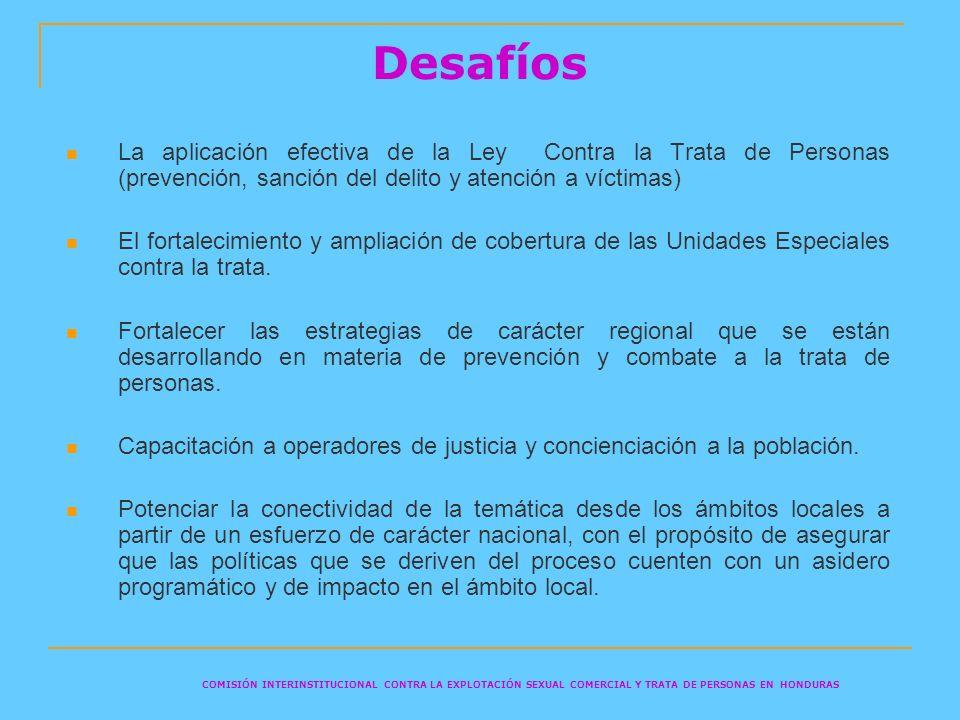 Desafíos La aplicación efectiva de la Ley Contra la Trata de Personas (prevención, sanción del delito y atención a víctimas)