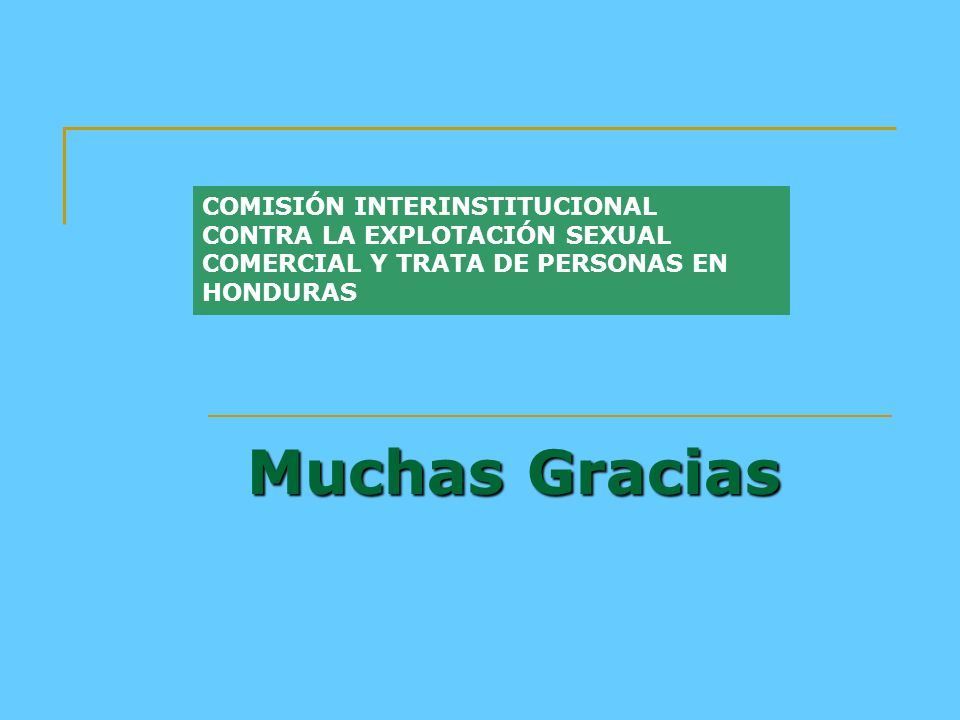 COMISIÓN INTERINSTITUCIONAL CONTRA LA EXPLOTACIÓN SEXUAL COMERCIAL Y TRATA DE PERSONAS EN HONDURAS