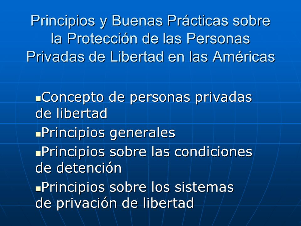 Principios y Buenas Prácticas sobre la Protección de las Personas Privadas de Libertad en las Américas