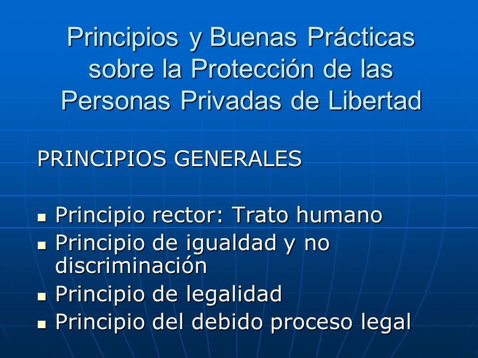 Principios y Buenas Prácticas sobre la Protección de las Personas Privadas de Libertad