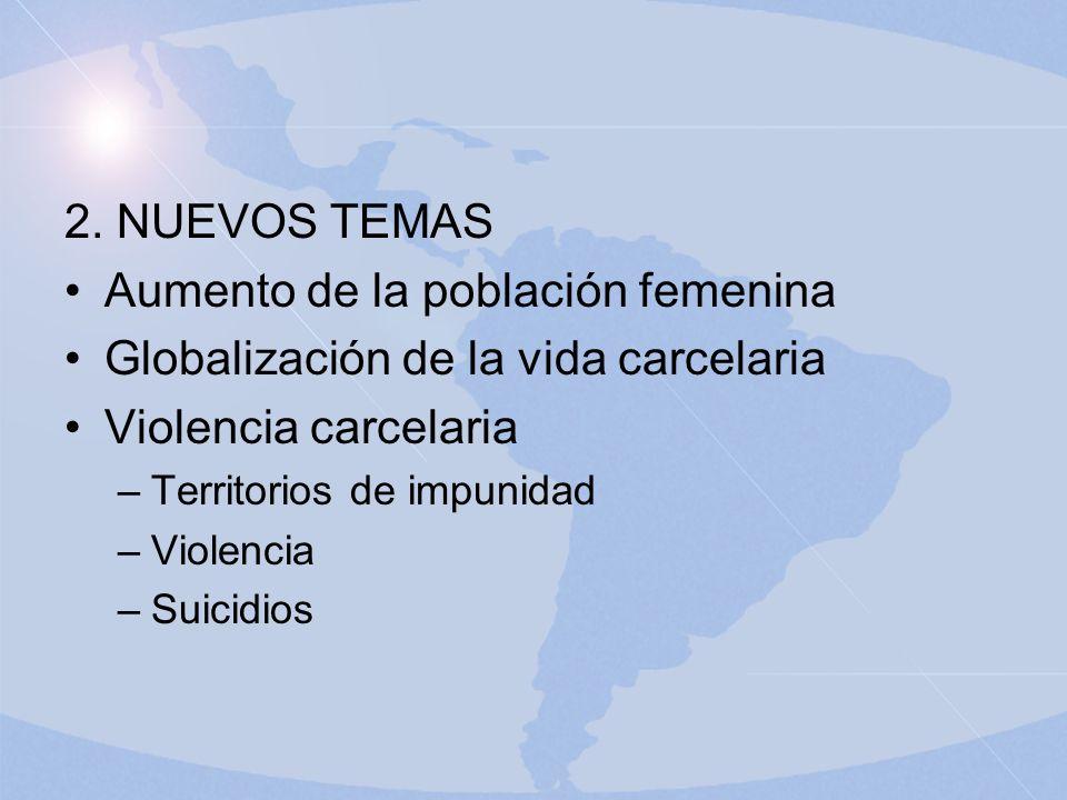 Aumento de la población femenina Globalización de la vida carcelaria