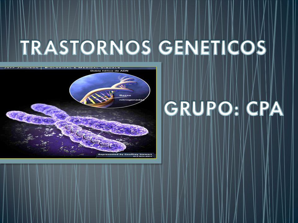 TRASTORNOS GENETICOS GRUPO: CPA