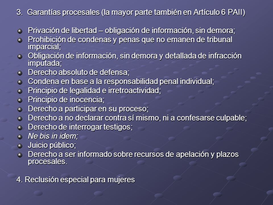 3. Garantías procesales (la mayor parte también en Artículo 6 PAII)