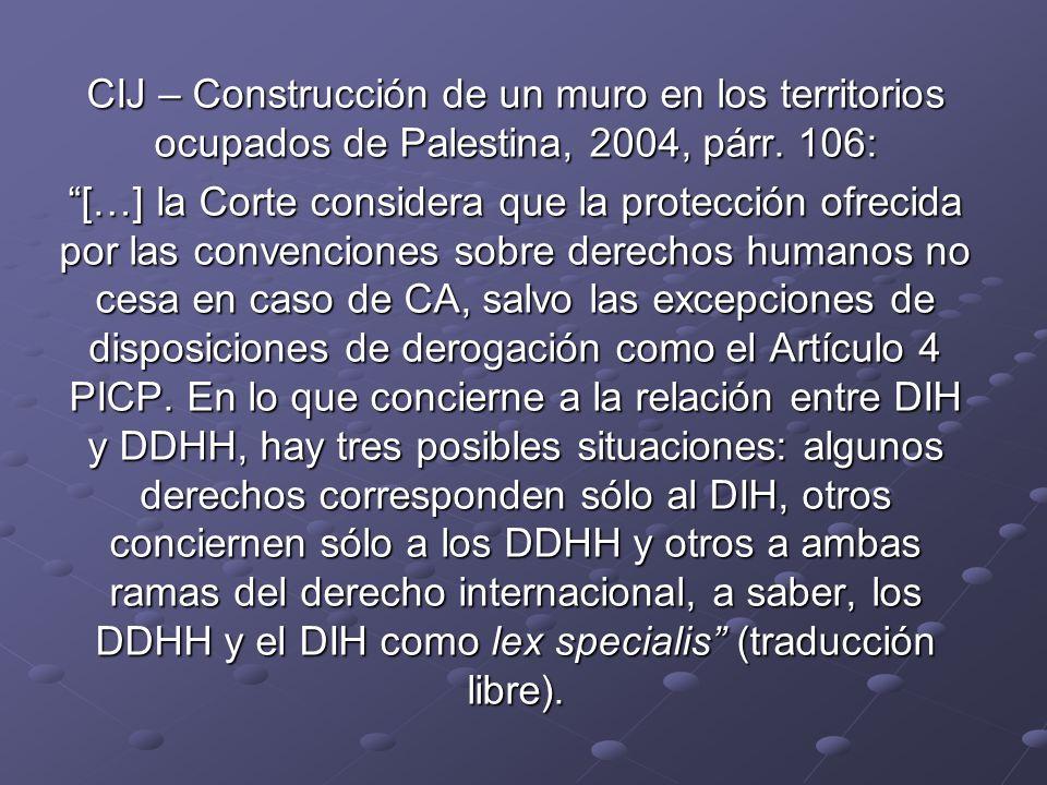 CIJ – Construcción de un muro en los territorios ocupados de Palestina, 2004, párr. 106: