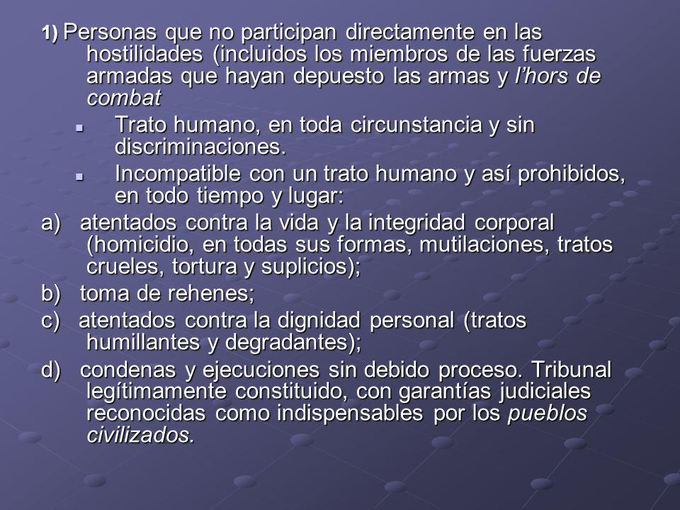 Trato humano, en toda circunstancia y sin discriminaciones.