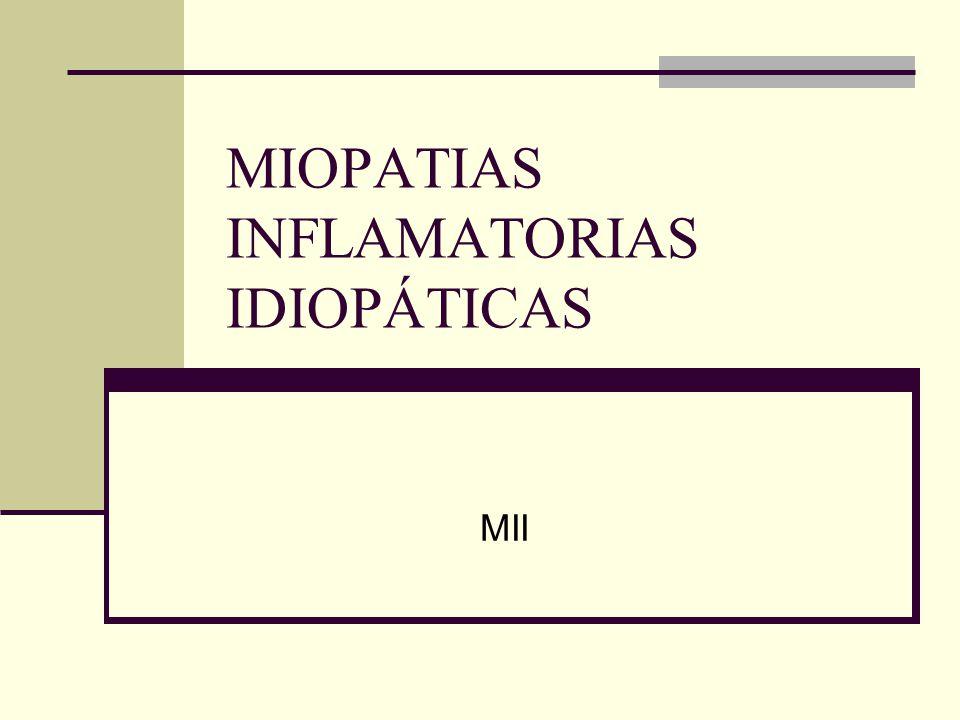 MIOPATIAS INFLAMATORIAS IDIOPÁTICAS