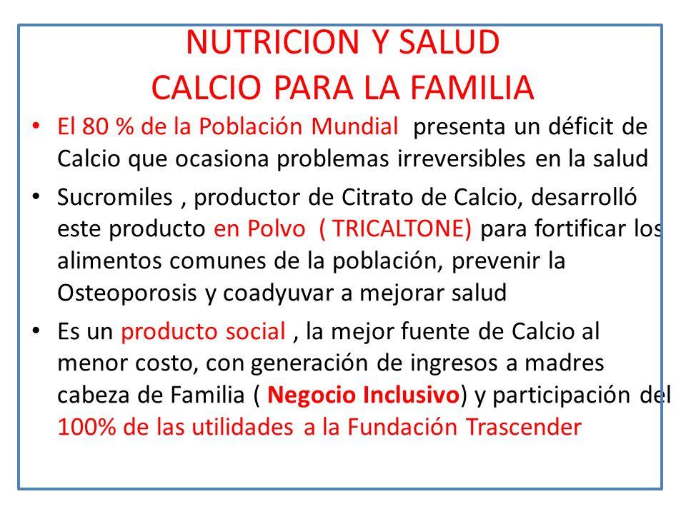 NUTRICION Y SALUD CALCIO PARA LA FAMILIA