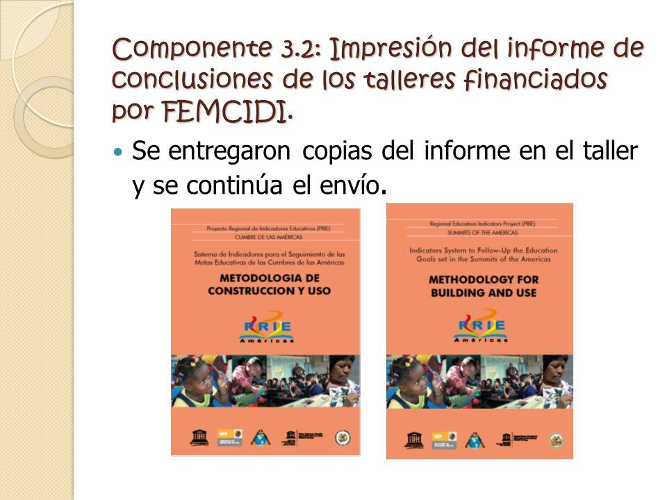Componente 3.2: Impresión del informe de conclusiones de los talleres financiados por FEMCIDI.