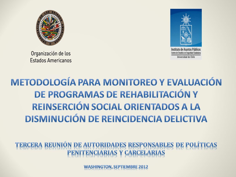 Metodología para Monitoreo y Evaluación de Programas de Rehabilitación y reinserción Social orientados a la Disminución de Reincidencia Delictiva