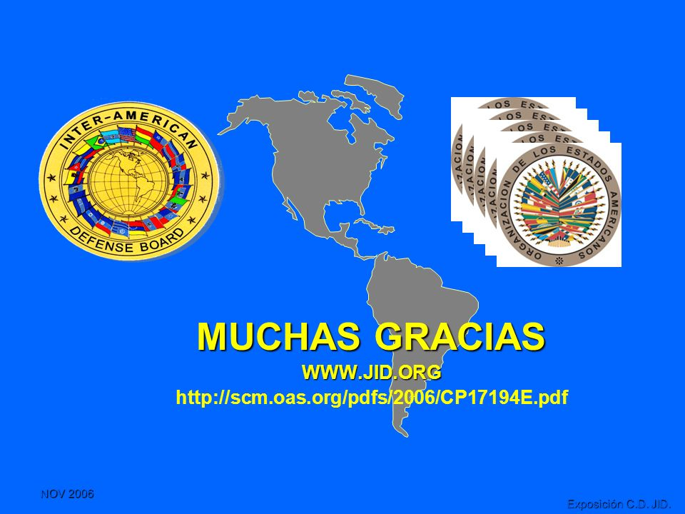 MUCHAS GRACIAS WWW.JID.ORG http://scm.oas.org/pdfs/2006/CP17194E.pdf