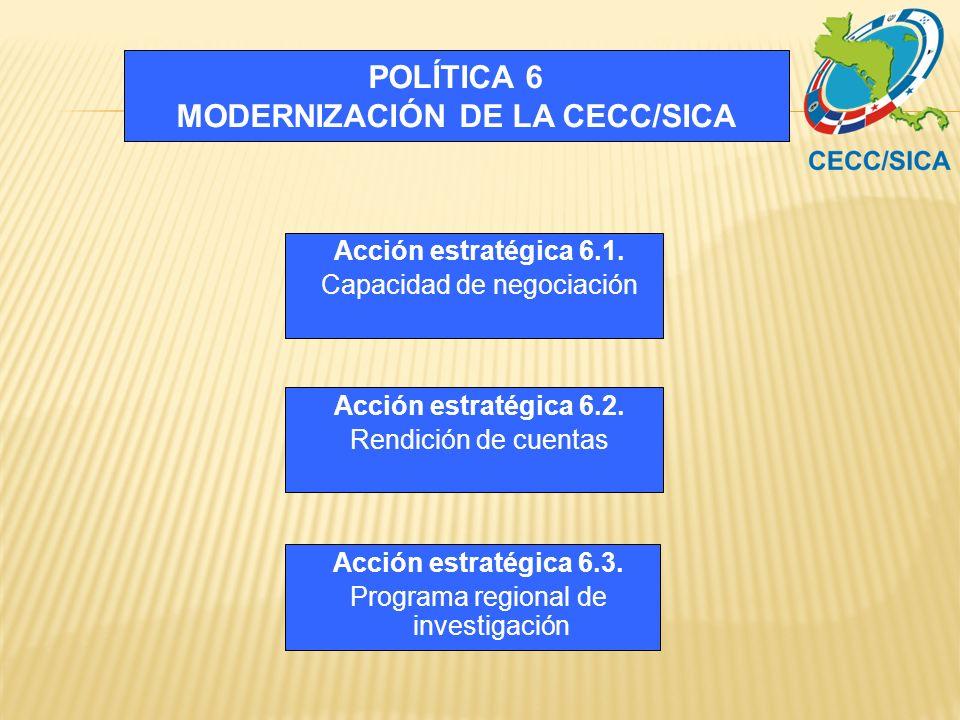 POLÍTICA 6 MODERNIZACIÓN DE LA CECC/SICA