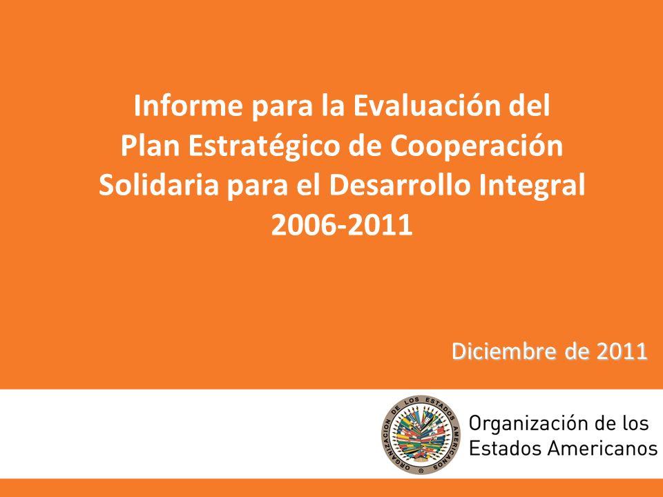 Informe para la Evaluación del Plan Estratégico de Cooperación Solidaria para el Desarrollo Integral 2006-2011