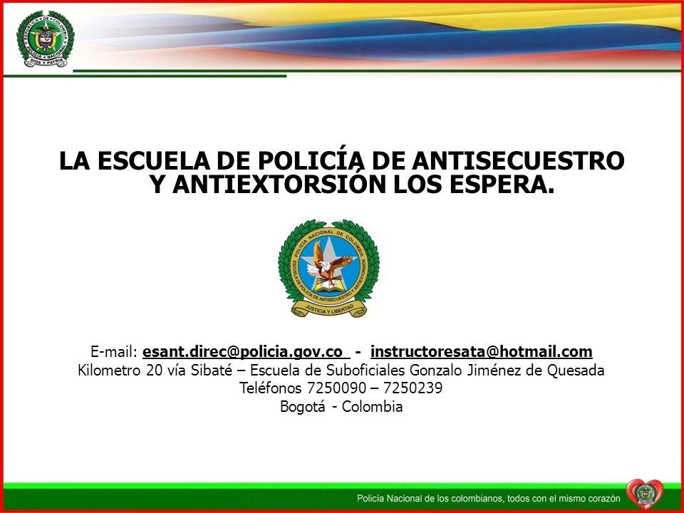 LA ESCUELA DE POLICÍA DE ANTISECUESTRO Y ANTIEXTORSIÓN LOS ESPERA.