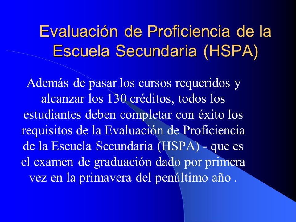 Evaluación de Proficiencia de la Escuela Secundaria (HSPA)