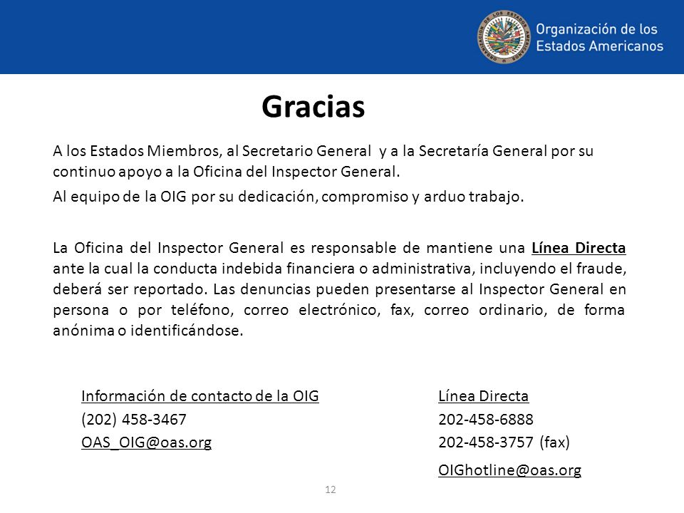 Gracias A los Estados Miembros, al Secretario General y a la Secretaría General por su continuo apoyo a la Oficina del Inspector General.